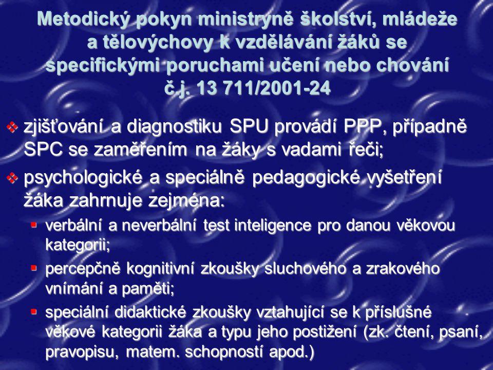 psychologické a speciálně pedagogické vyšetření žáka zahrnuje zejména: