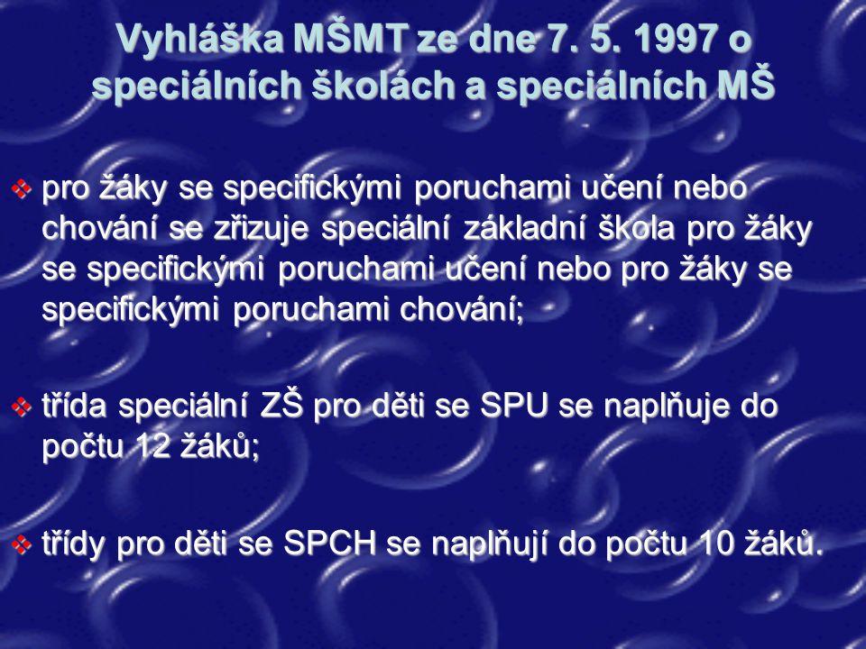 Vyhláška MŠMT ze dne 7. 5. 1997 o speciálních školách a speciálních MŠ