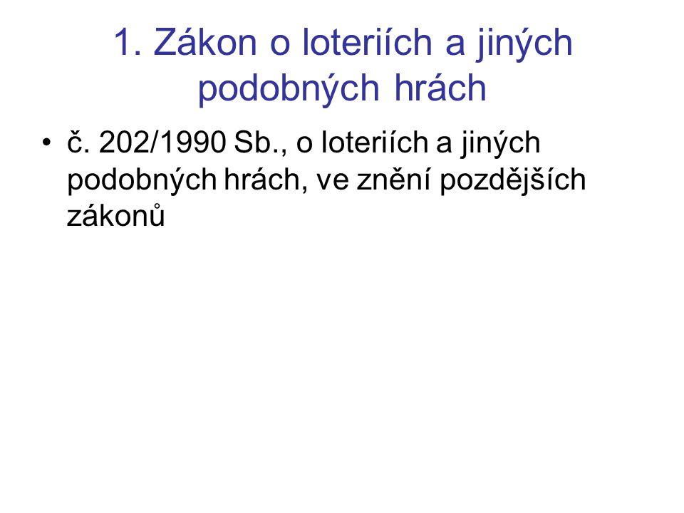 1. Zákon o loteriích a jiných podobných hrách