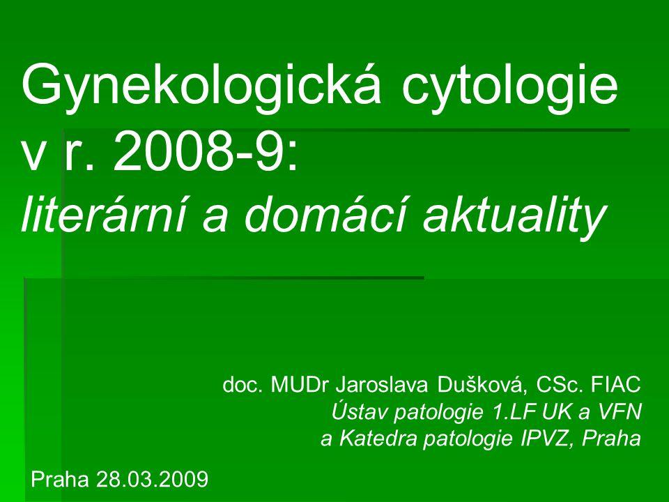 Gynekologická cytologie v r. 2008-9: literární a domácí aktuality