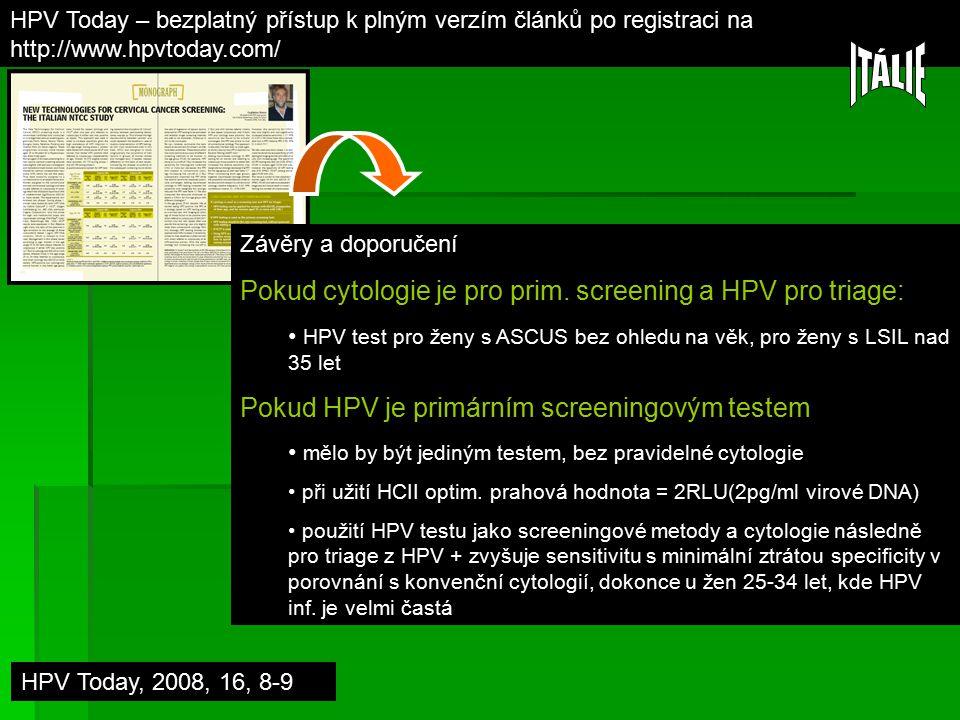 ITÁLIE Pokud cytologie je pro prim. screening a HPV pro triage: