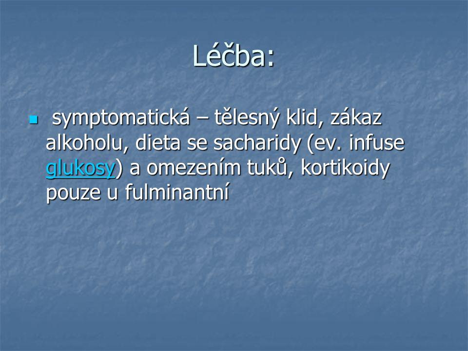 Léčba: symptomatická – tělesný klid, zákaz alkoholu, dieta se sacharidy (ev.