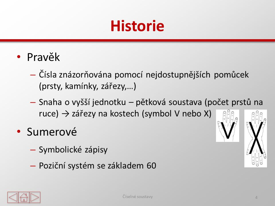 V V V Historie Pravěk Sumerové