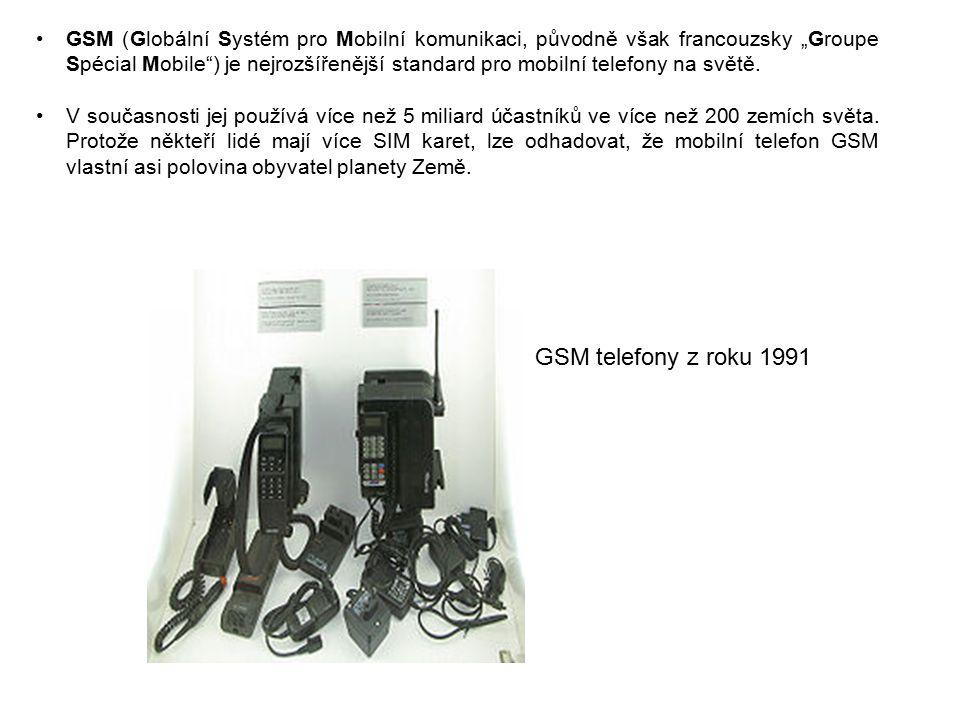 """GSM (Globální Systém pro Mobilní komunikaci, původně však francouzsky """"Groupe Spécial Mobile ) je nejrozšířenější standard pro mobilní telefony na světě."""