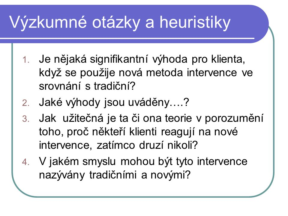 Výzkumné otázky a heuristiky