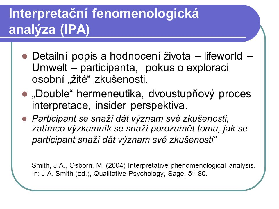 Interpretační fenomenologická analýza (IPA)