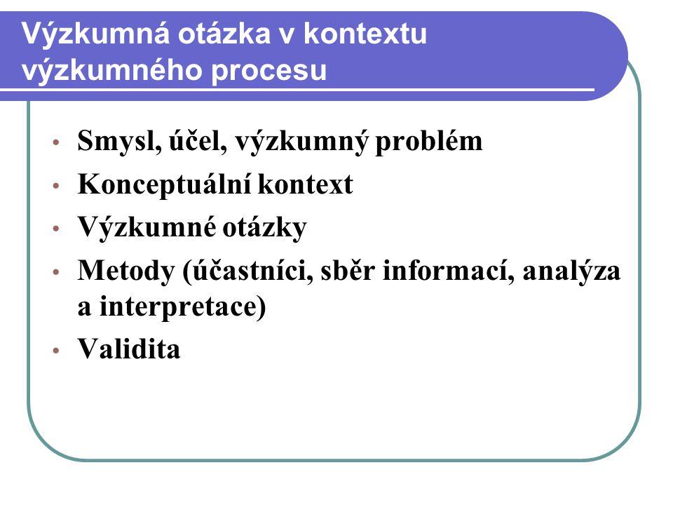 Výzkumná otázka v kontextu výzkumného procesu