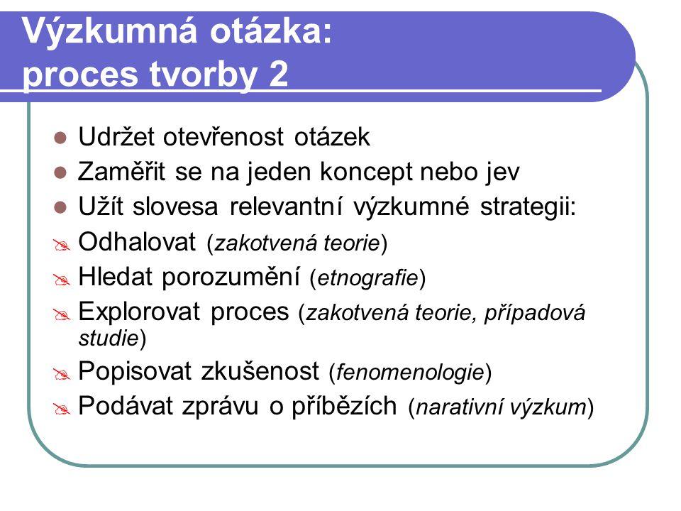 Výzkumná otázka: proces tvorby 2