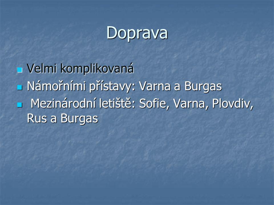 Doprava Velmi komplikovaná Námořními přístavy: Varna a Burgas
