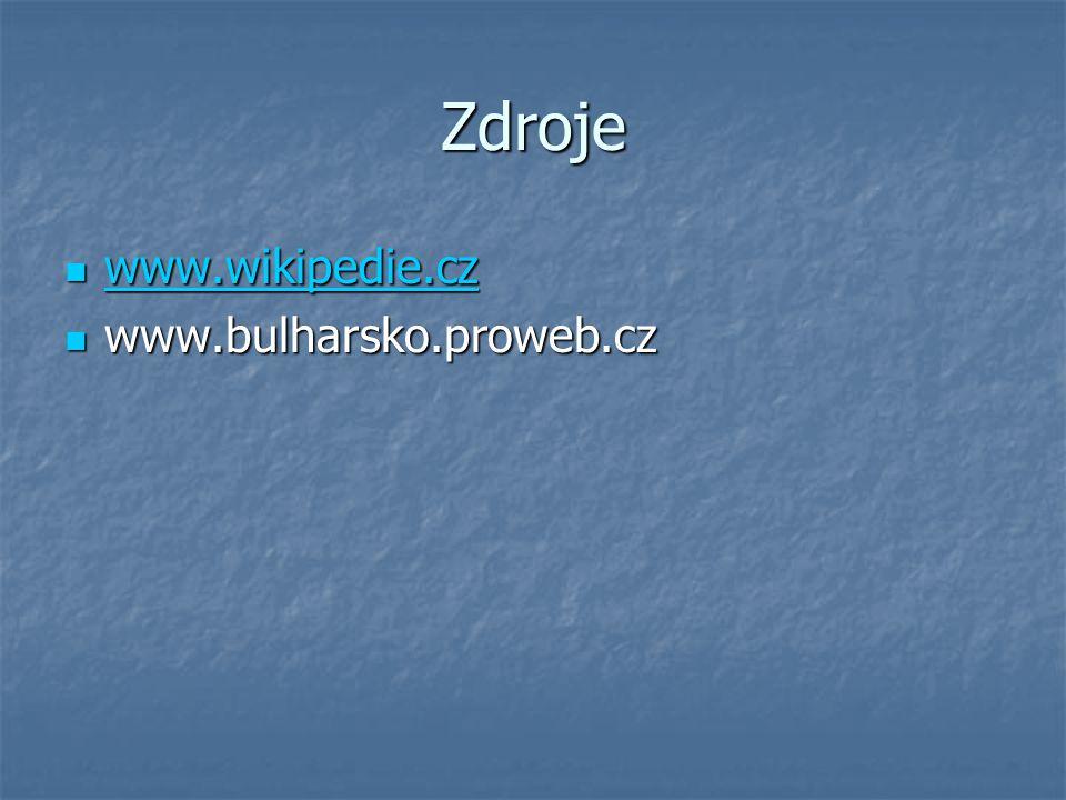 Zdroje www.wikipedie.cz www.bulharsko.proweb.cz