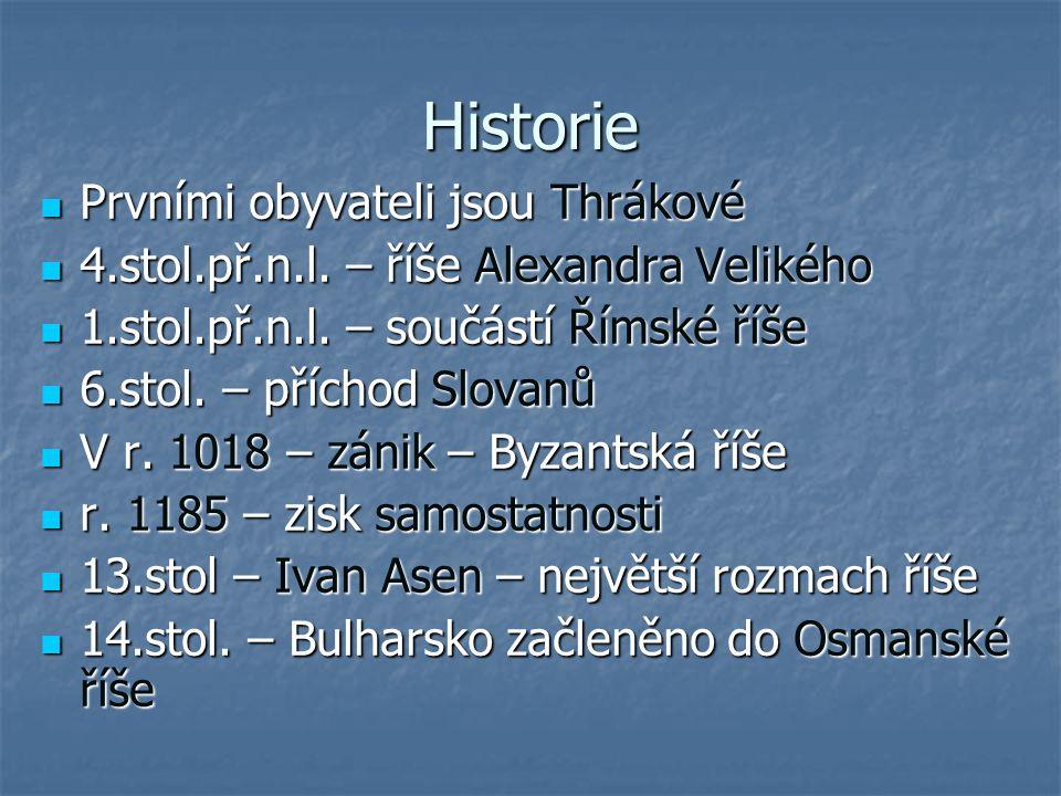 Historie Prvními obyvateli jsou Thrákové