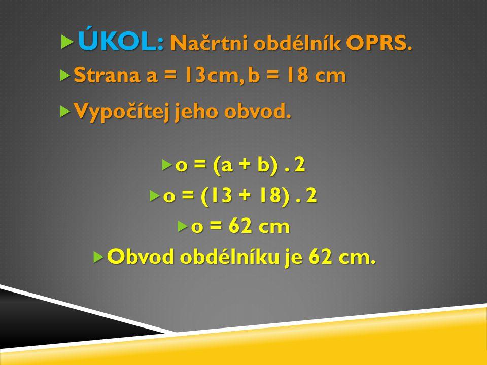 ÚKOL: Načrtni obdélník OPRS.
