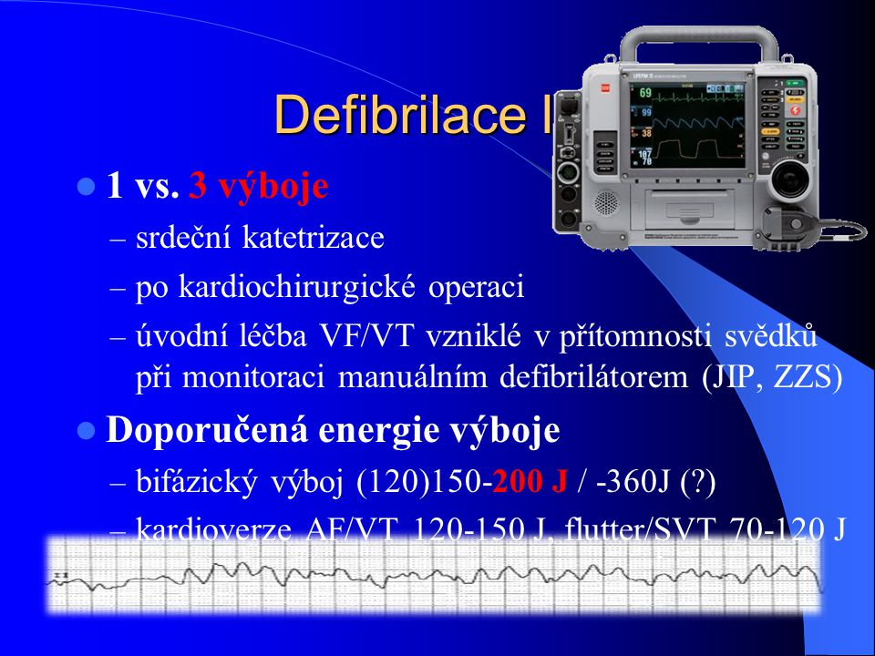 Defibrilace IV. 1 vs. 3 výboje Doporučená energie výboje