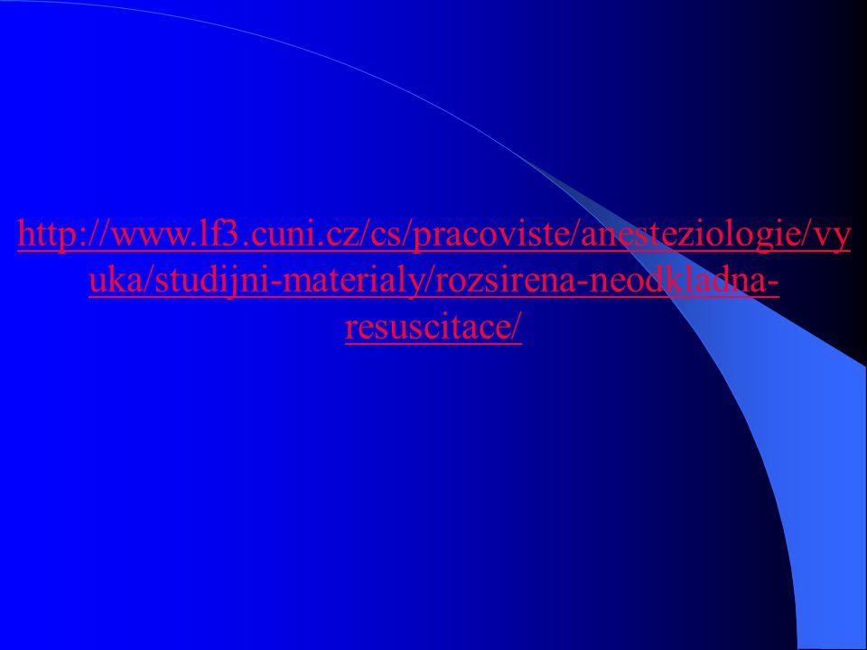 http://www.lf3.cuni.cz/cs/pracoviste/anesteziologie/vyuka/studijni-materialy/rozsirena-neodkladna-resuscitace/