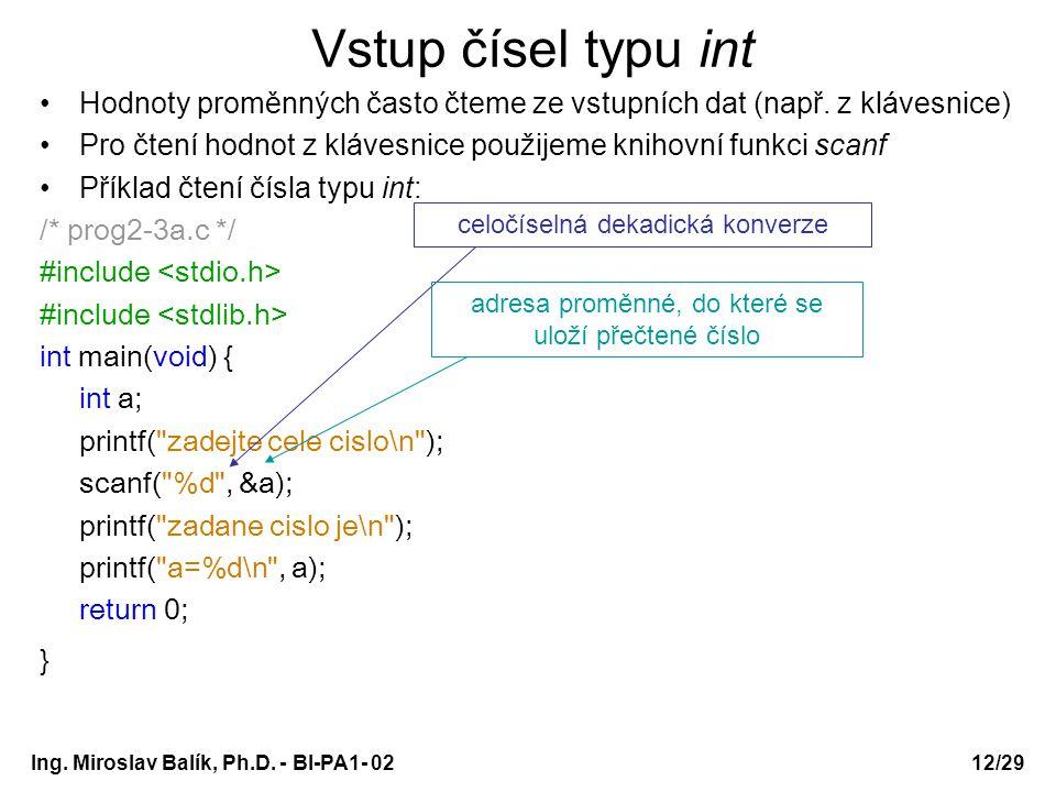 PA1 - 02 Vstup čísel typu int. Hodnoty proměnných často čteme ze vstupních dat (např. z klávesnice)