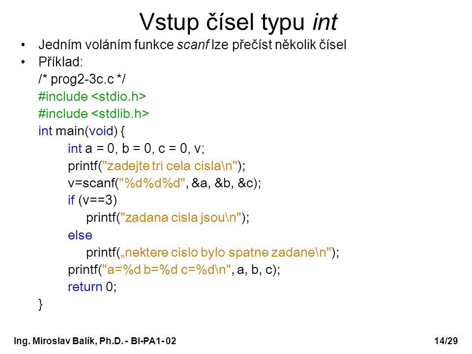 PA1 - 02 Vstup čísel typu int. Jedním voláním funkce scanf lze přečíst několik čísel. Příklad: /* prog2-3c.c */