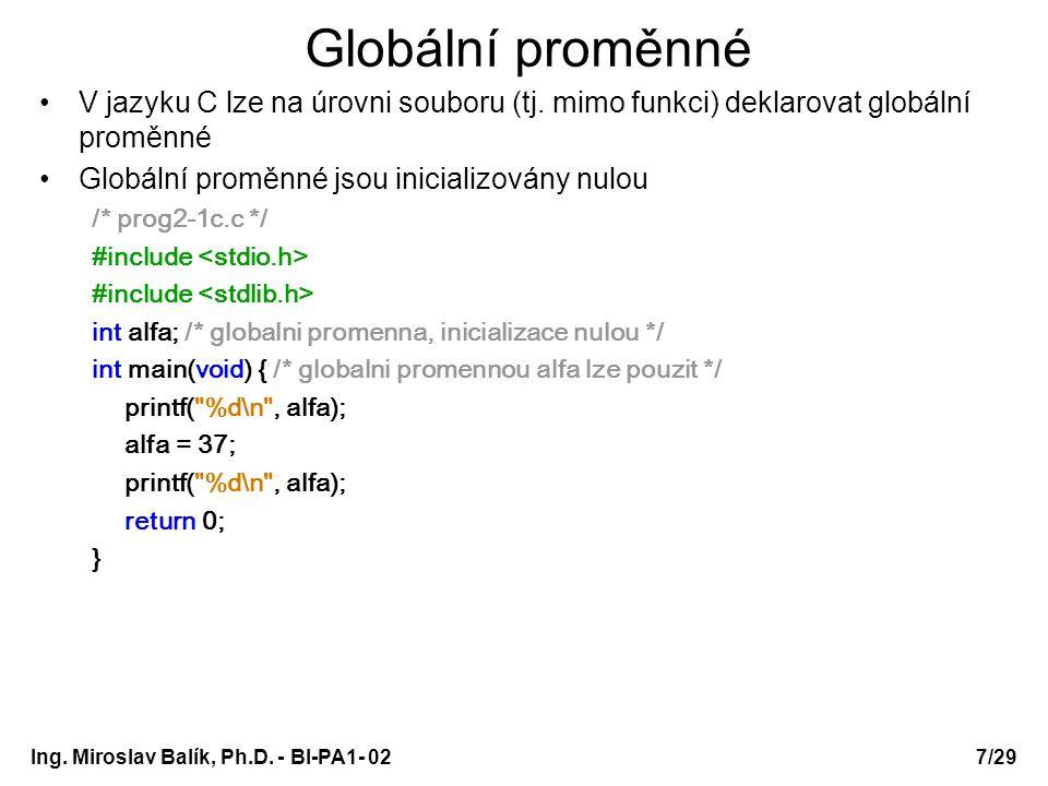 PA1 - 02 Globální proměnné. V jazyku C lze na úrovni souboru (tj. mimo funkci) deklarovat globální proměnné.