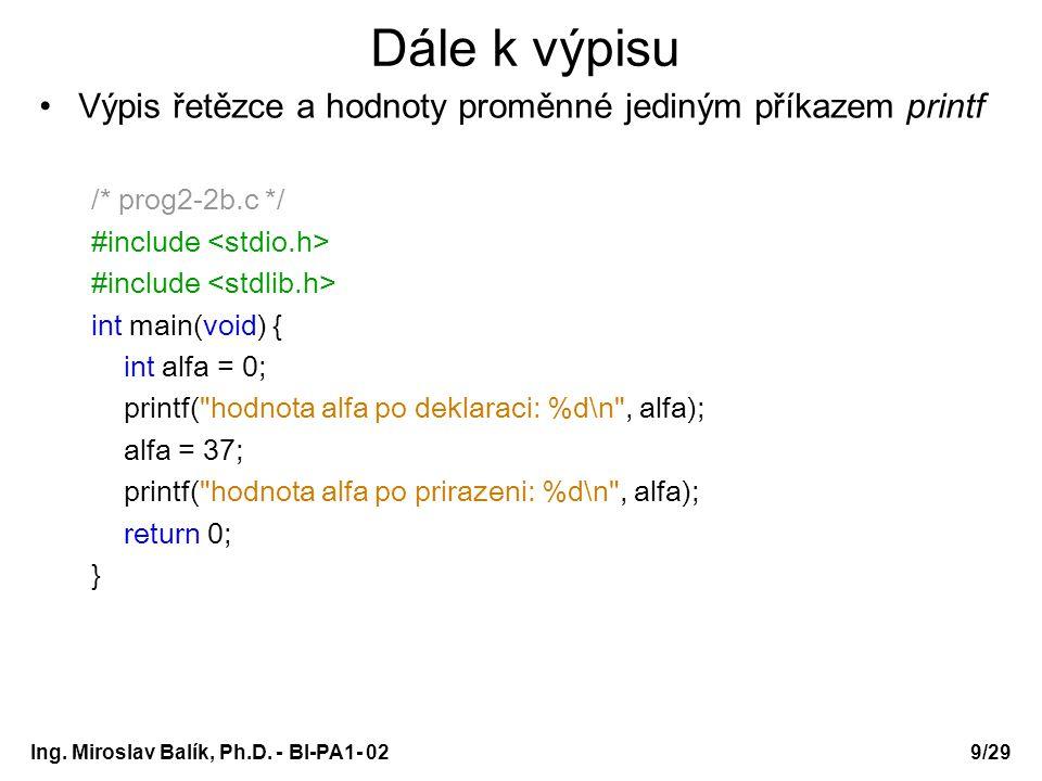 Dále k výpisu Výpis řetězce a hodnoty proměnné jediným příkazem printf