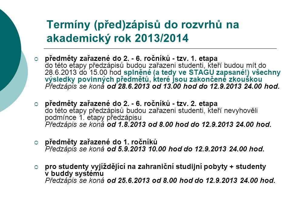 Termíny (před)zápisů do rozvrhů na akademický rok 2013/2014