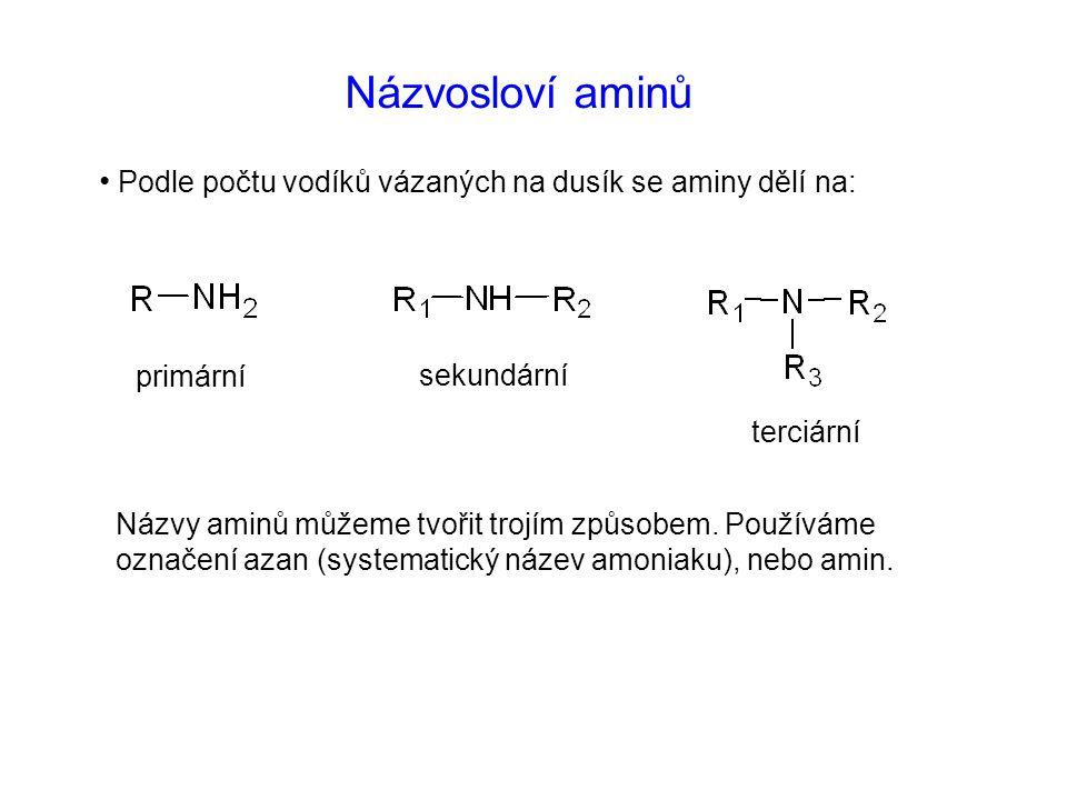 Názvosloví aminů Podle počtu vodíků vázaných na dusík se aminy dělí na: primární. sekundární. terciární.