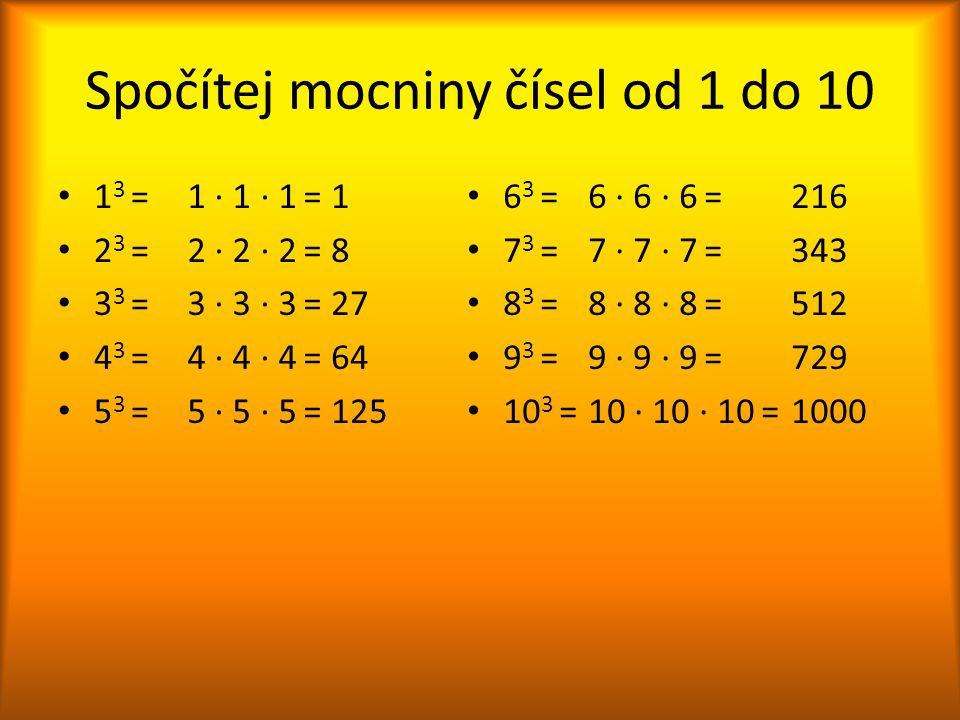 Spočítej mocniny čísel od 1 do 10