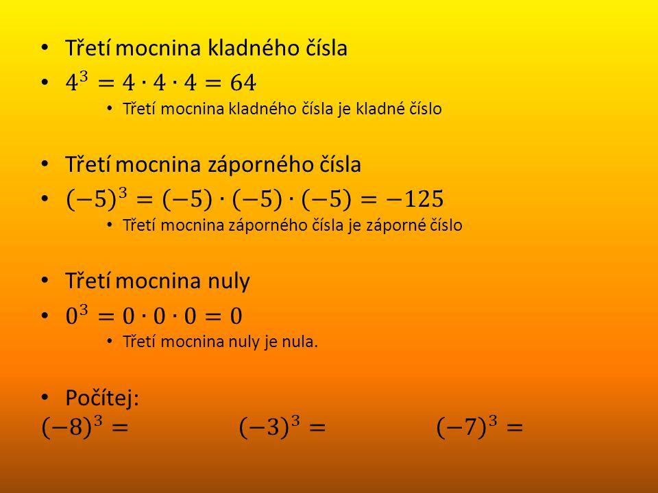 Třetí mocnina kladného čísla 4 3 =4∙4∙4=64