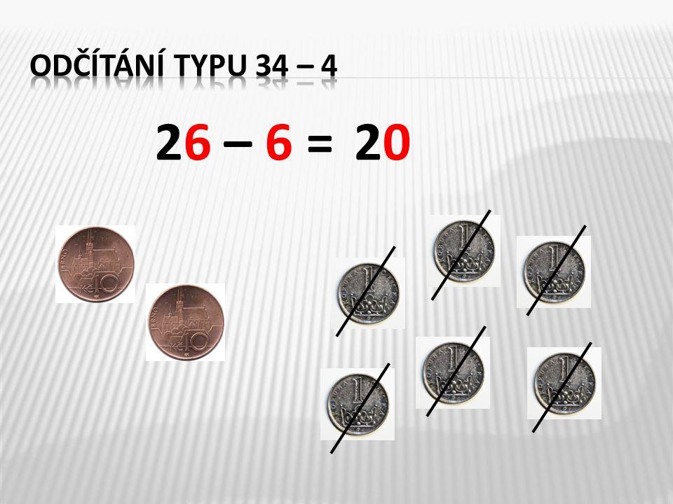 Odčítání typu 34 – 4 26 – 6 = 20