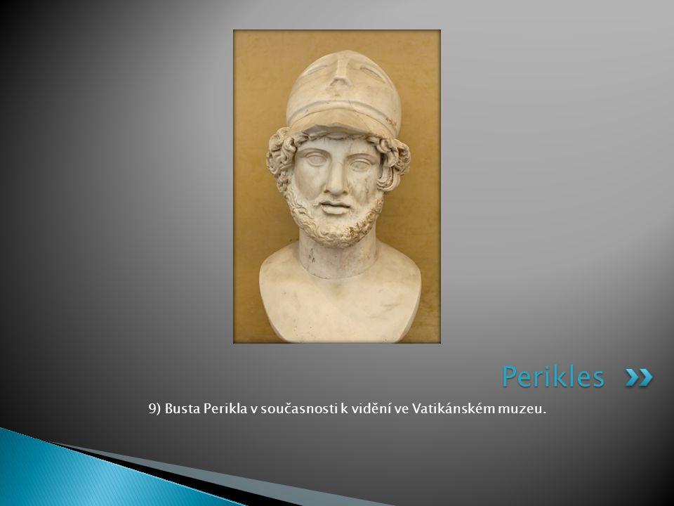 9) Busta Perikla v současnosti k vidění ve Vatikánském muzeu.