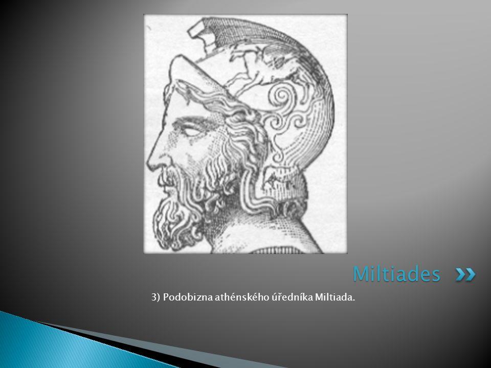 3) Podobizna athénského úředníka Miltiada.