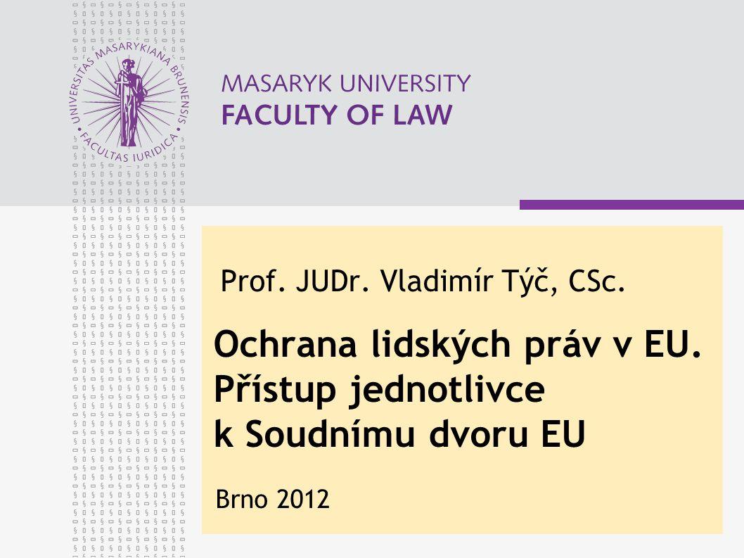 Prof. JUDr. Vladimír Týč, CSc. Ochrana lidských práv v EU