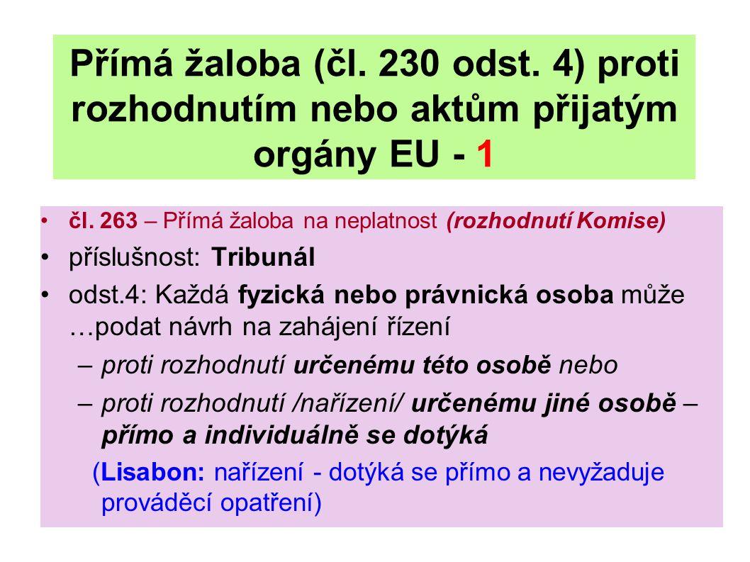 Přímá žaloba (čl. 230 odst. 4) proti rozhodnutím nebo aktům přijatým orgány EU - 1