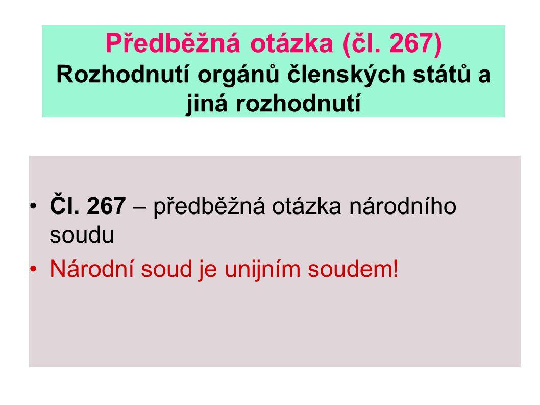Předběžná otázka (čl. 267) Rozhodnutí orgánů členských států a jiná rozhodnutí