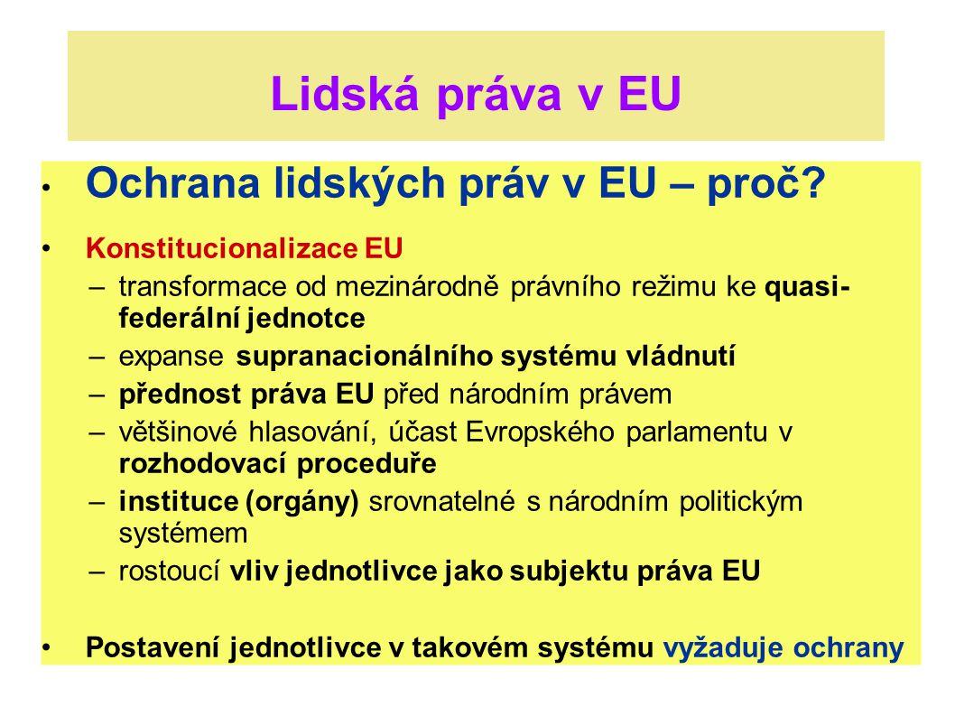 Lidská práva v EU Ochrana lidských práv v EU – proč