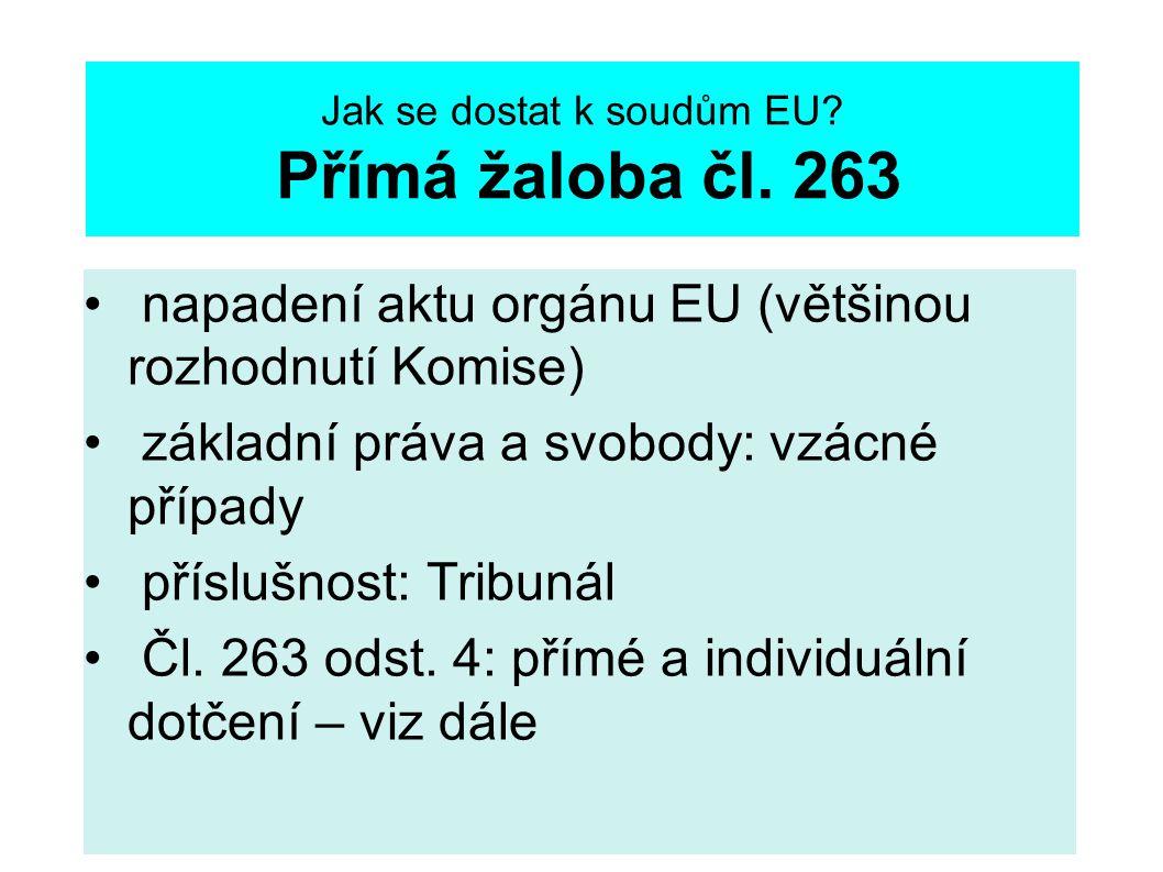 Jak se dostat k soudům EU Přímá žaloba čl. 263