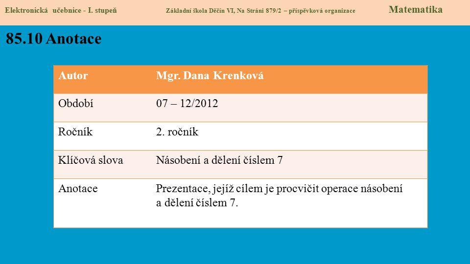 85.10 Anotace Autor Mgr. Dana Krenková Období 07 – 12/2012 Ročník
