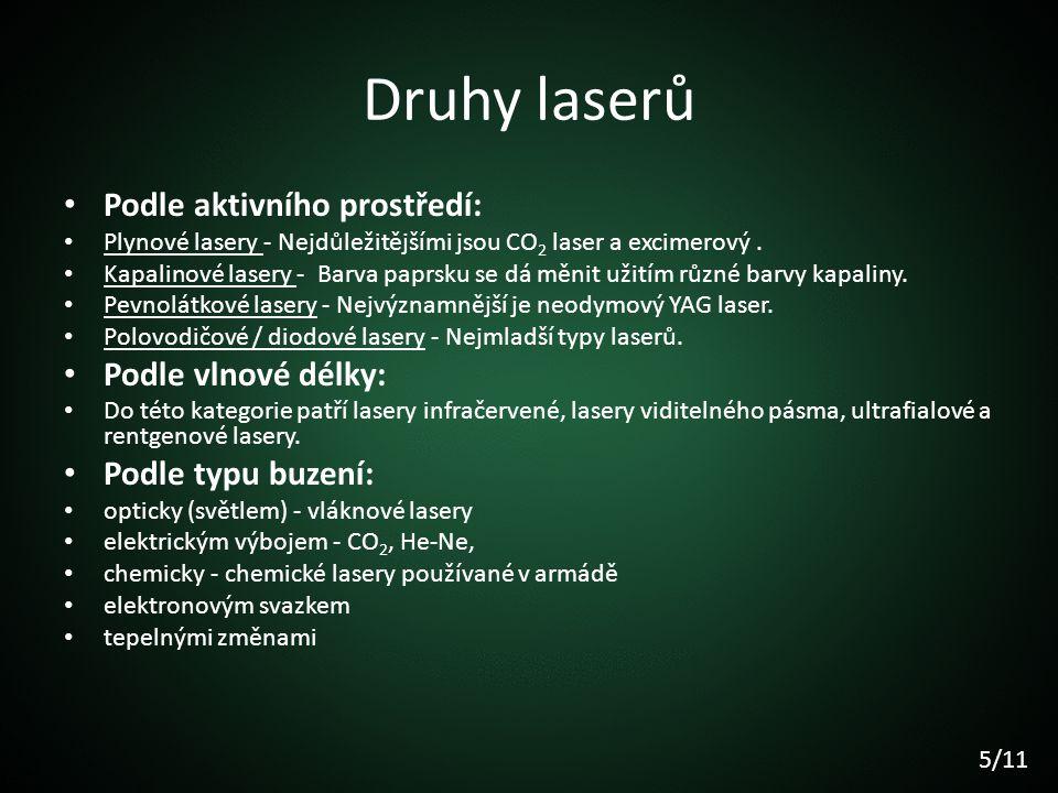 Druhy laserů Podle aktivního prostředí: Podle vlnové délky: