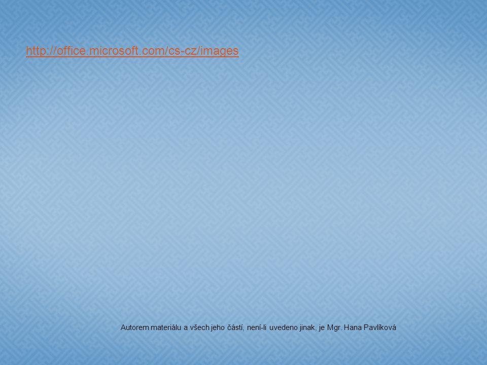 http://office.microsoft.com/cs-cz/images Autorem materiálu a všech jeho částí, není-li uvedeno jinak, je Mgr.