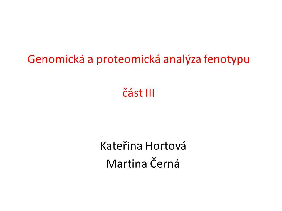 Genomická a proteomická analýza fenotypu část III