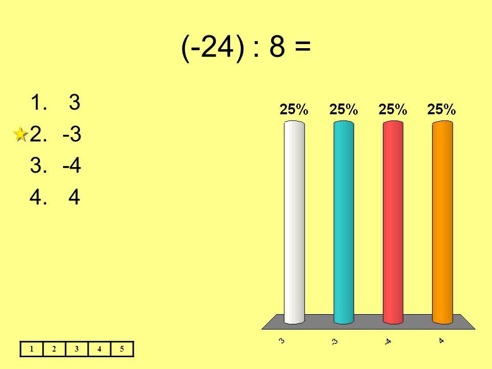 (-24) : 8 = 3 -3 -4 4 1 2 3 4 5