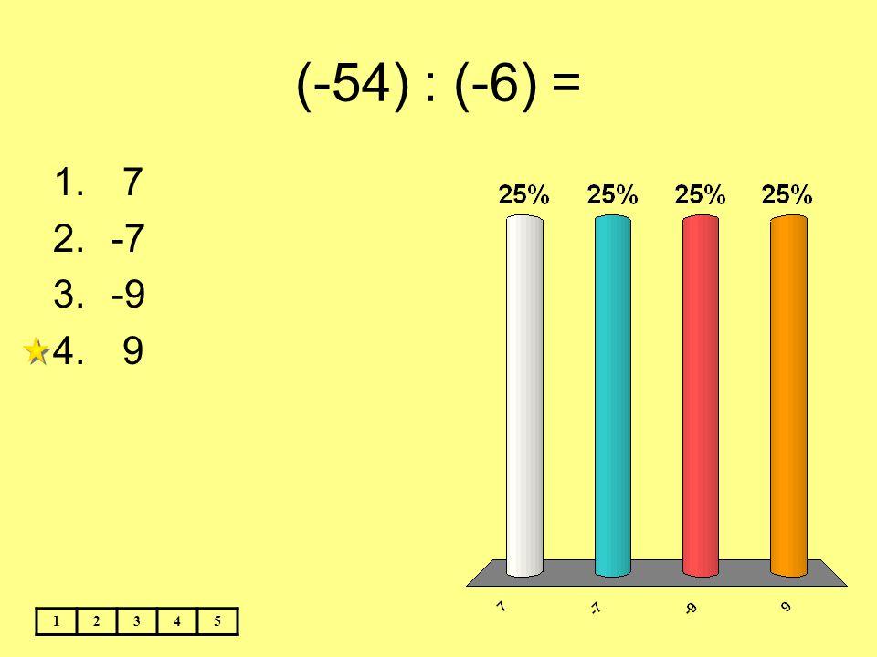 (-54) : (-6) = 7 -7 -9 9 1 2 3 4 5