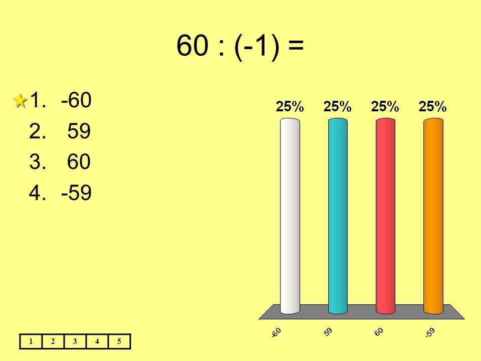 60 : (-1) = -60 59 60 -59 1 2 3 4 5