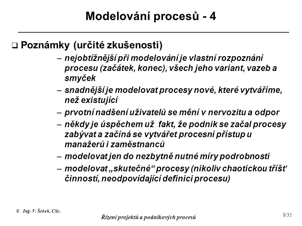Modelování procesů - 4 Poznámky (určité zkušenosti)