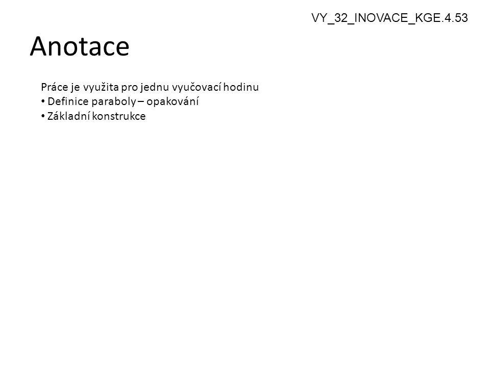 Anotace 3 VY_32_INOVACE_KGE.4.53
