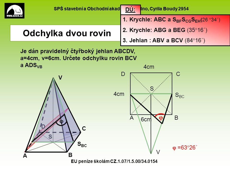 Odchylka dvou rovin   DÚ: Krychle: ABC a SBFSCGSEH(26 34´)
