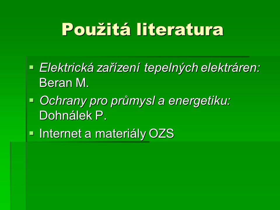 Použitá literatura Elektrická zařízení tepelných elektráren: Beran M.