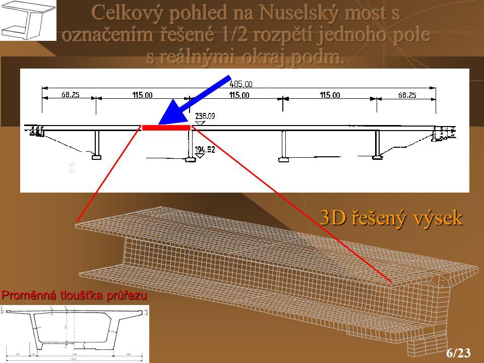 Celkový pohled na Nuselský most s označením řešené 1/2 rozpětí jednoho pole s reálnými okraj.podm.