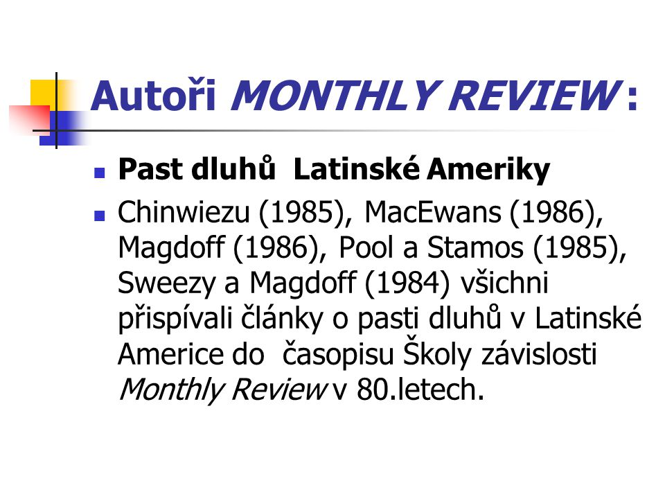 Autoři MONTHLY REVIEW :