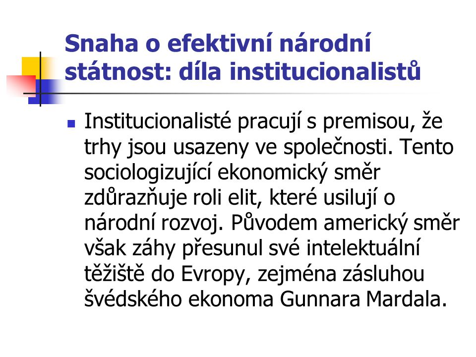 Snaha o efektivní národní státnost: díla institucionalistů