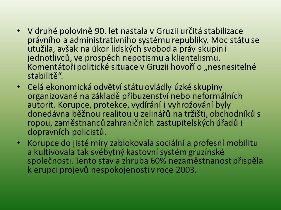 """V druhé polovině 90. let nastala v Gruzii určitá stabilizace právního a administrativního systému republiky. Moc státu se utužila, avšak na úkor lidských svobod a práv skupin i jednotlivců, ve prospěch nepotismu a klientelismu. Komentátoři politické situace v Gruzii hovoří o """"nesnesitelné stabilitě ."""