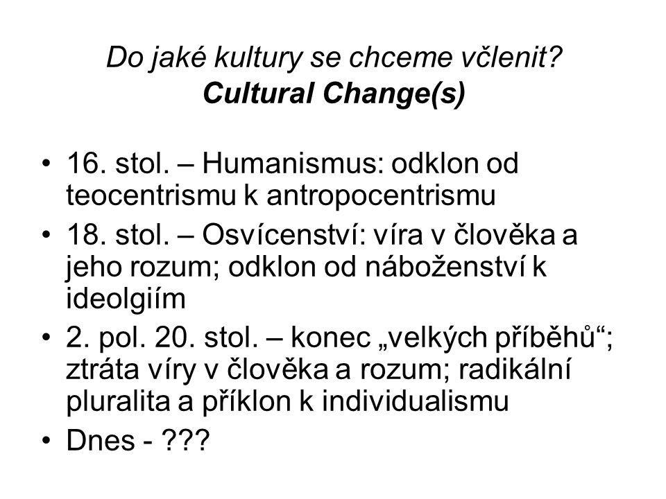 Do jaké kultury se chceme včlenit Cultural Change(s)